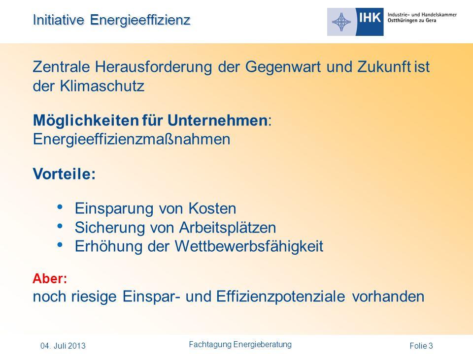 Initiative Energieeffizienz Folie 3 Zentrale Herausforderung der Gegenwart und Zukunft ist der Klimaschutz Möglichkeiten für Unternehmen: Energieeffiz