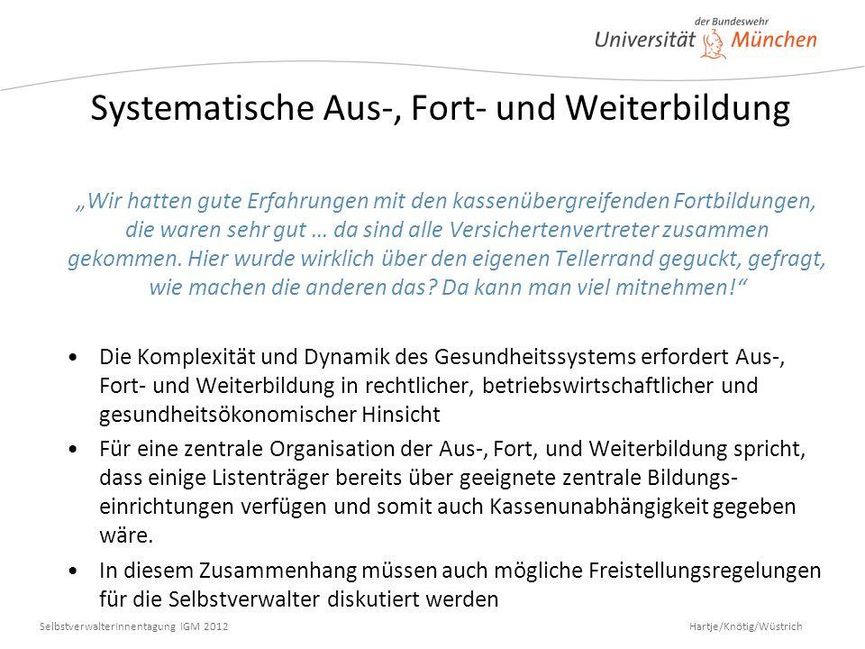 Hartje/Knötig/Wüstrich SelbstverwalterInnentagung IGM 2012 Systematische Aus-, Fort- und Weiterbildung Wir hatten gute Erfahrungen mit den kassenüberg