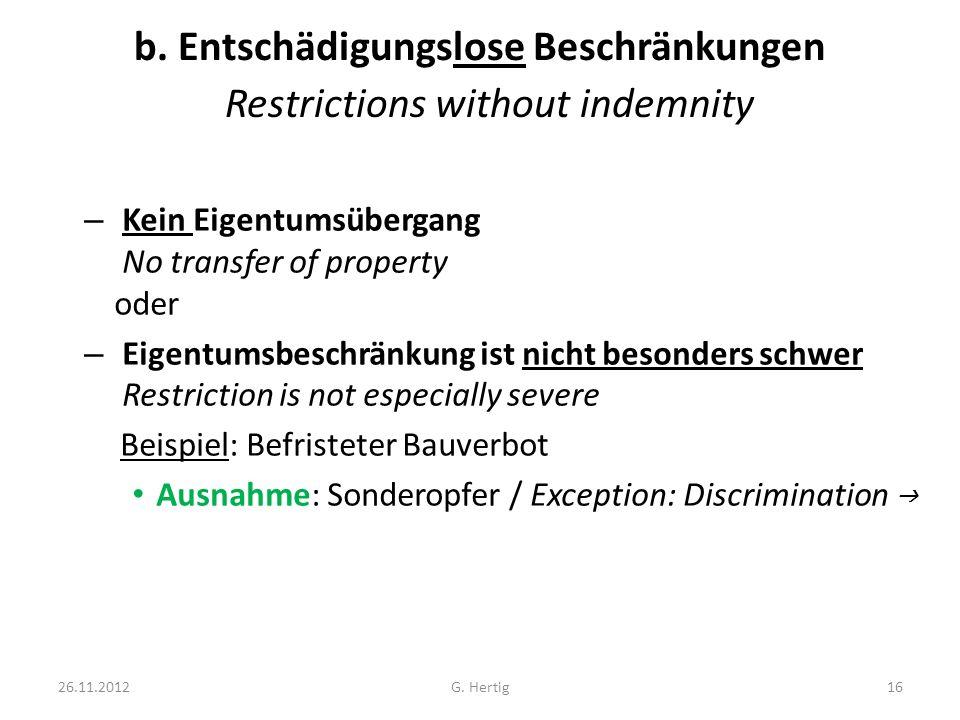 b. Entschädigungslose Beschränkungen Restrictions without indemnity – Kein Eigentumsübergang No transfer of property oder – Eigentumsbeschränkung ist