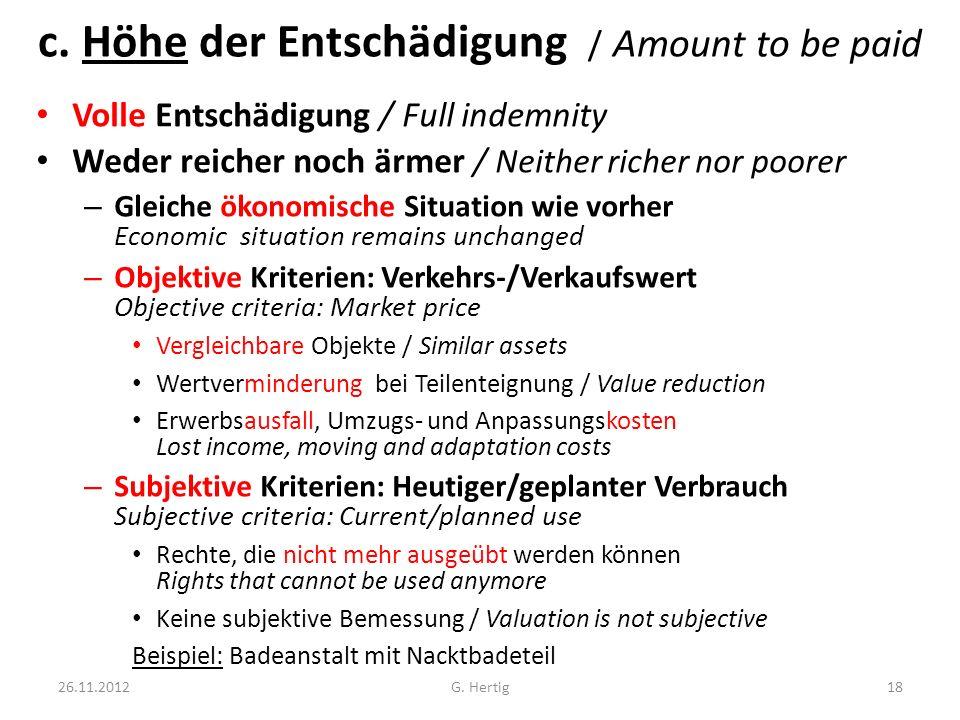c. Höhe der Entschädigung / Amount to be paid Volle Entschädigung / Full indemnity Weder reicher noch ärmer / Neither richer nor poorer – Gleiche ökon