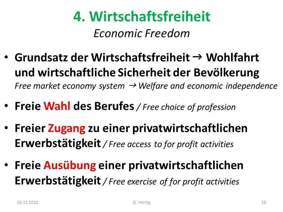 4. Wirtschaftsfreiheit Economic Freedom Grundsatz der Wirtschaftsfreiheit Wohlfahrt und wirtschaftliche Sicherheit der Bevölkerung Free market economy