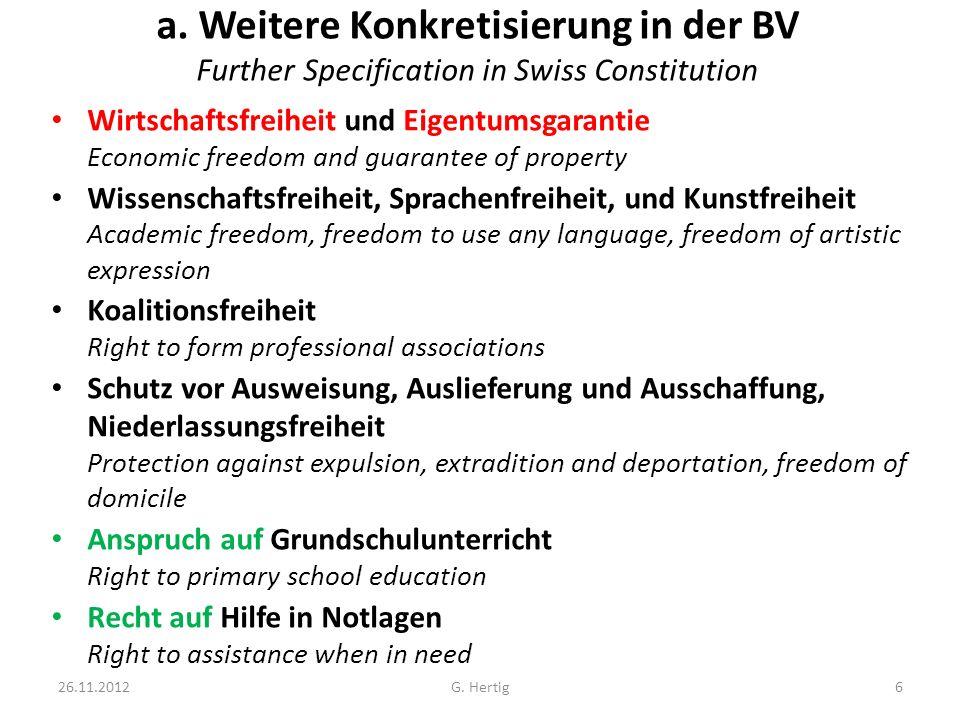 a. Weitere Konkretisierung in der BV Further Specification in Swiss Constitution Wirtschaftsfreiheit und Eigentumsgarantie Economic freedom and guaran