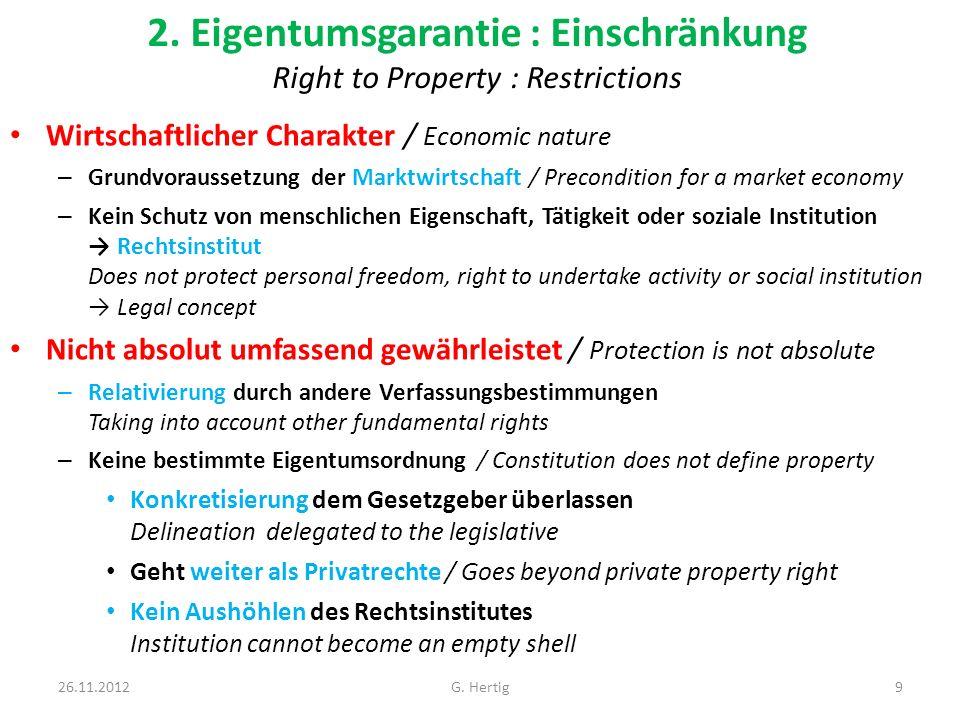 2. Eigentumsgarantie : Einschränkung Right to Property : Restrictions Wirtschaftlicher Charakter / Economic nature – Grundvoraussetzung der Marktwirts