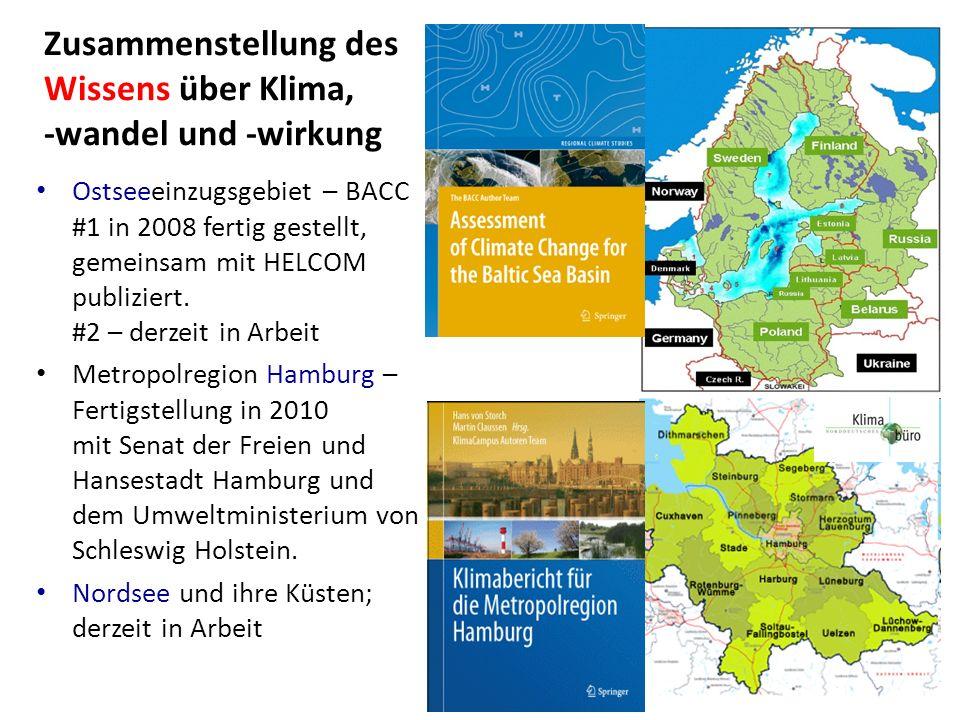 Zusammenstellung des Wissens über Klima, -wandel und -wirkung Ostseeeinzugsgebiet – BACC #1 in 2008 fertig gestellt, gemeinsam mit HELCOM publiziert.