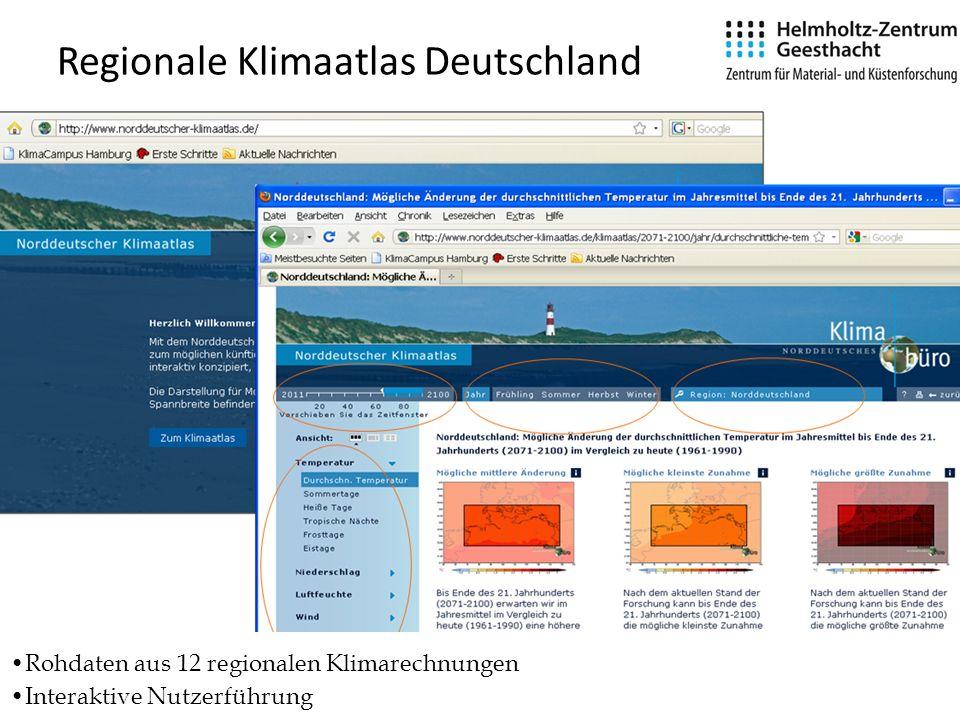 Regionale Klimaatlas Deutschland Rohdaten aus 12 regionalen Klimarechnungen Interaktive Nutzerführung