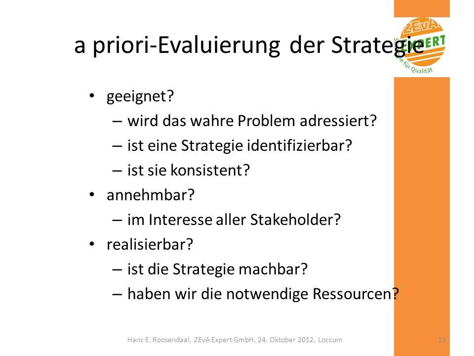 a priori-Evaluierung der Strategie geeignet? – wird das wahre Problem adressiert? – ist eine Strategie identifizierbar? – ist sie konsistent? annehmba