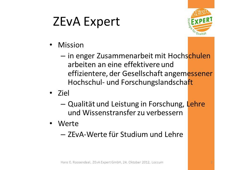 ZEvA Expert Beratung – Strategie – Organisation – Management – Hochschulentwicklung Qualitätsstrategie – Qualitätsentwicklung – Qualitätssicherung – Qualitätssteuerung Hans E.