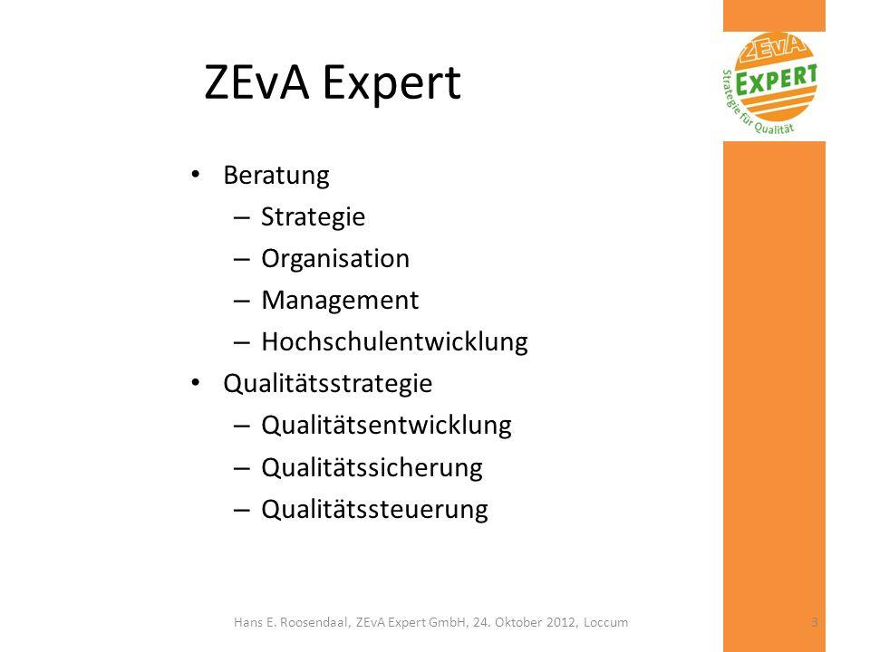 ZEvA Expert Beratung – Strategie – Organisation – Management – Hochschulentwicklung Qualitätsstrategie – Qualitätsentwicklung – Qualitätssicherung – Q