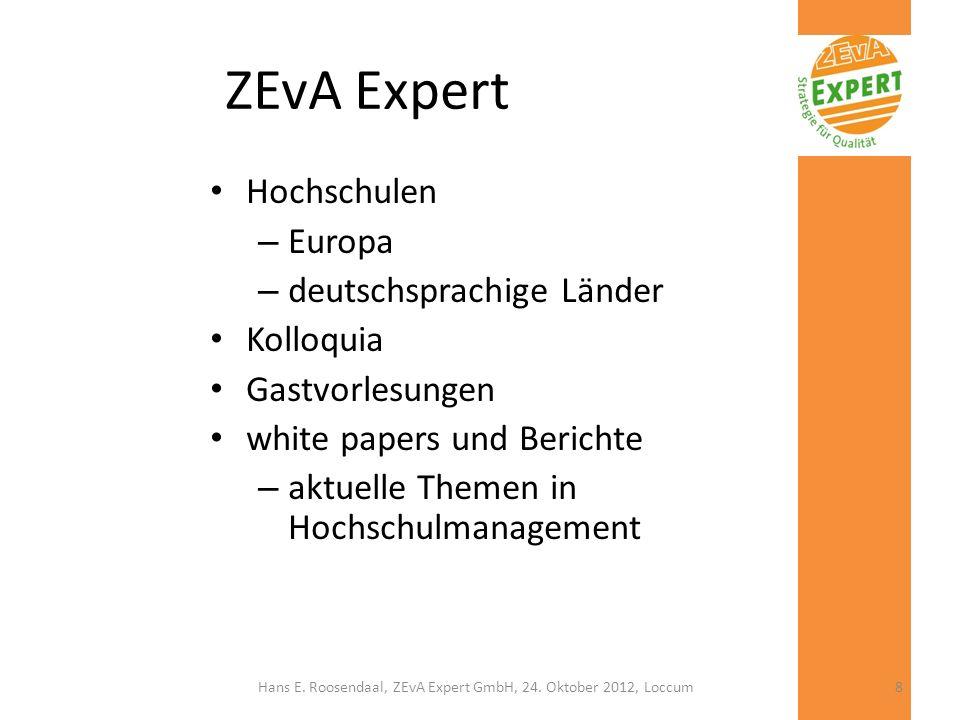ZEvA Expert Hochschulen – Europa – deutschsprachige Länder Kolloquia Gastvorlesungen white papers und Berichte – aktuelle Themen in Hochschulmanagemen