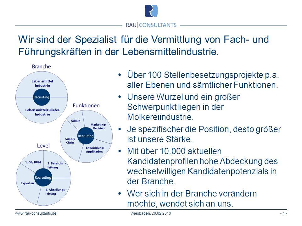 www.rau-consultants.de Wir sind der Spezialist für die Vermittlung von Fach- und Führungskräften in der Lebensmittelindustrie. - 4 - Über 100 Stellenb