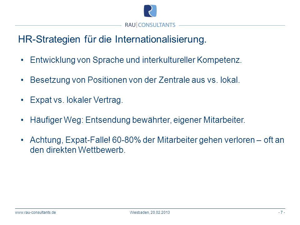 www.rau-consultants.de- 7 -Wiesbaden, 20.02.2013 Entwicklung von Sprache und interkultureller Kompetenz. Besetzung von Positionen von der Zentrale aus