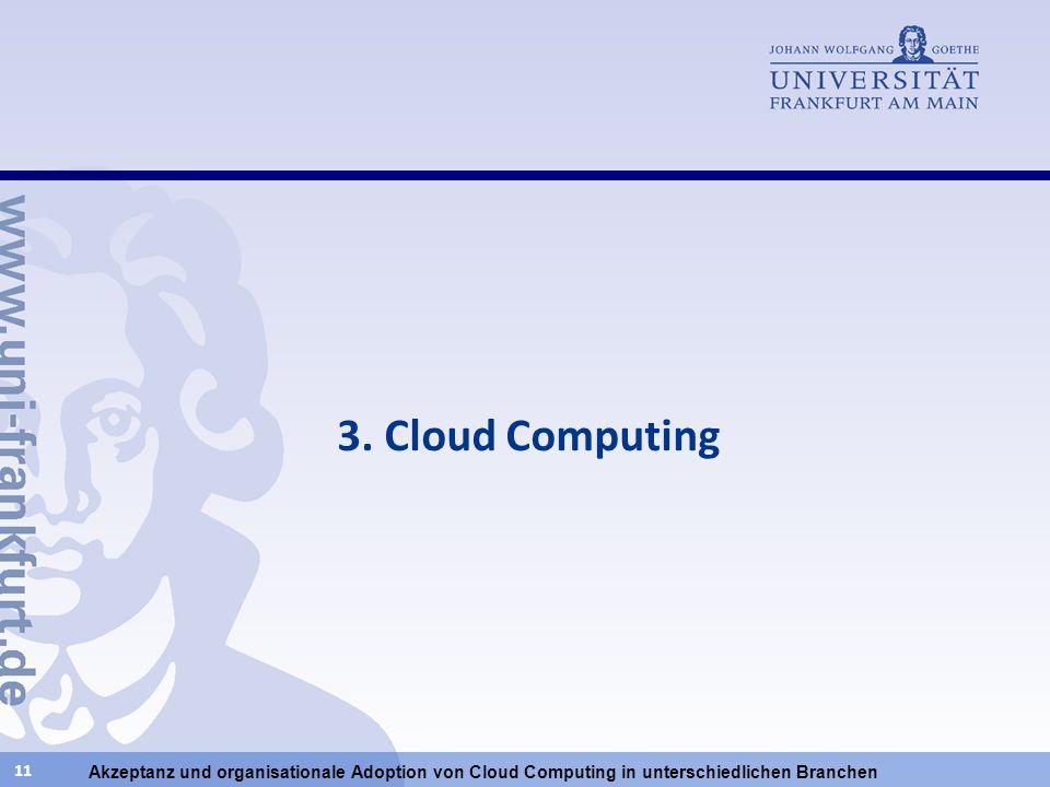 Akzeptanz und organisationale Adoption von Cloud Computing in unterschiedlichen Branchen 11 3. Cloud Computing