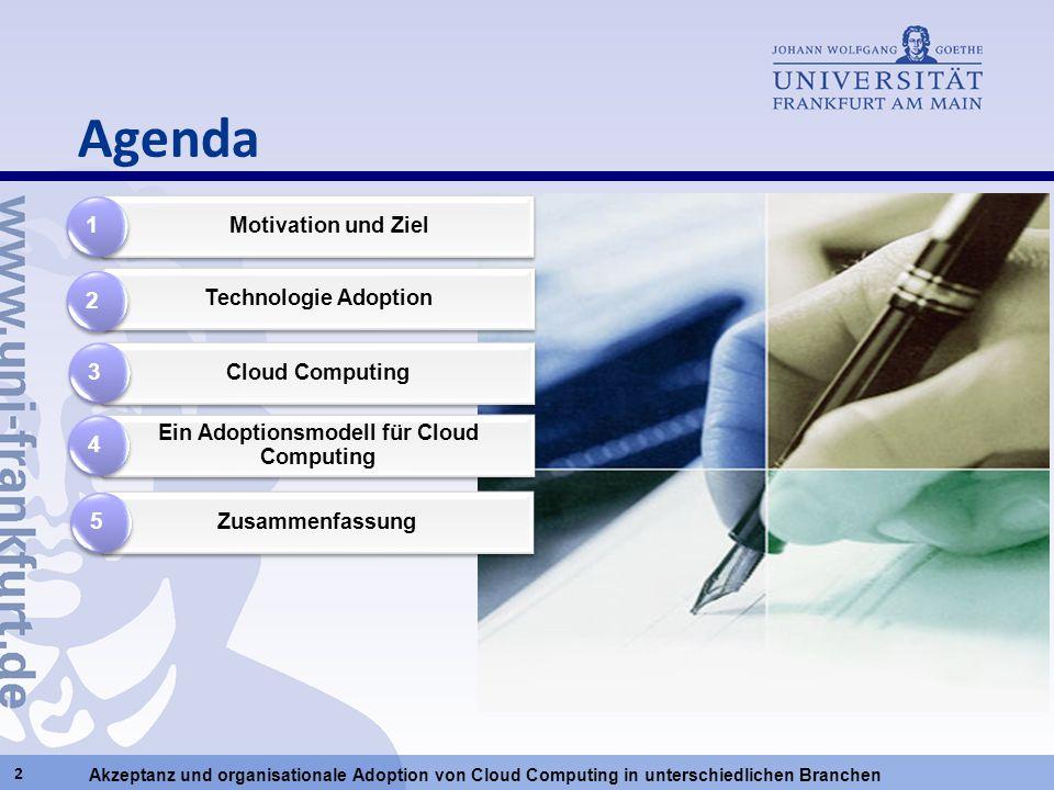 Akzeptanz und organisationale Adoption von Cloud Computing in unterschiedlichen Branchen Technologie Adoption Cloud Computing Ein Adoptionsmodell für