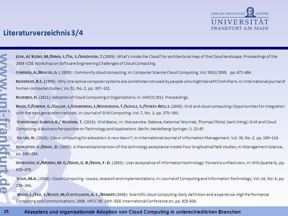 Akzeptanz und organisationale Adoption von Cloud Computing in unterschiedlichen Branchen L ENK, A/ K LEMS, M./N IMIS, J./T AI, S./S ANDHOLM, T.(2009):