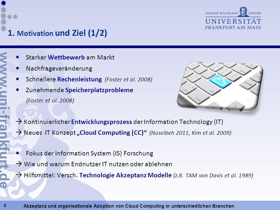Akzeptanz und organisationale Adoption von Cloud Computing in unterschiedlichen Branchen Starker Wettbewerb am Markt Nachfrageveränderung Schnellere R