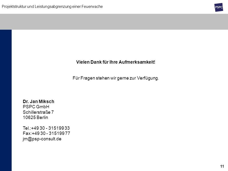 11 Vielen Dank für Ihre Aufmerksamkeit! Für Fragen stehen wir gerne zur Verfügung. Dr. Jan Miksch PSPC GmbH Schillerstraße 7 10625 Berlin Tel.:+49 30