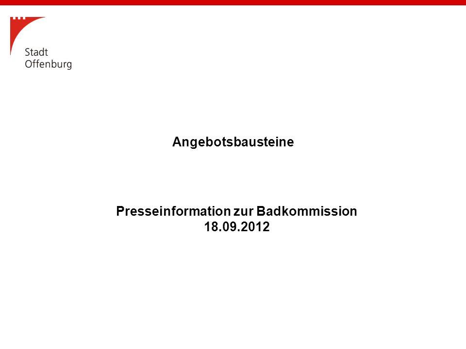 Presseinformation zur Badkommission 18.09.2012 Angebotsbausteine