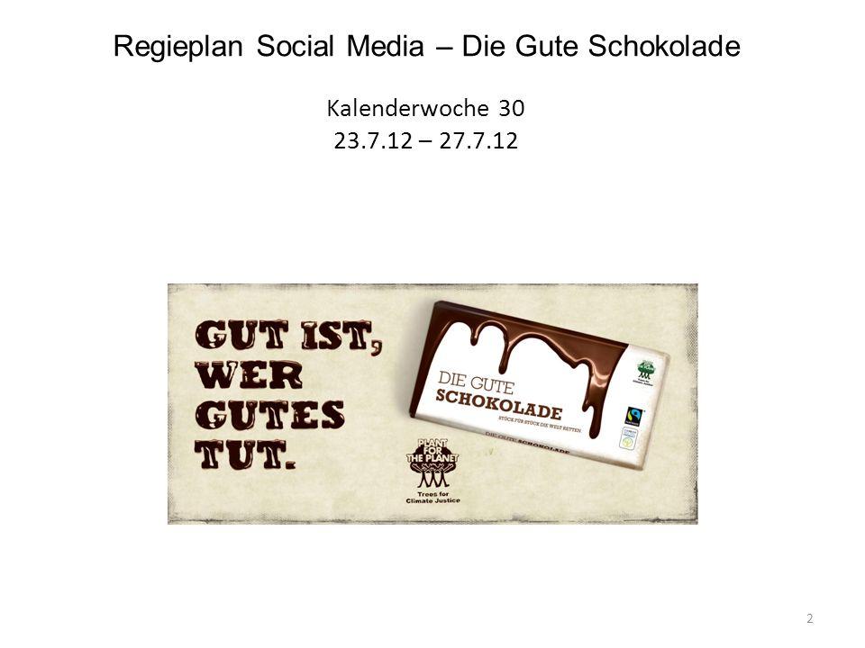 Regieplan Social Media – Die Gute Schokolade Kalenderwoche 30 23.7.12 – 27.7.12 2