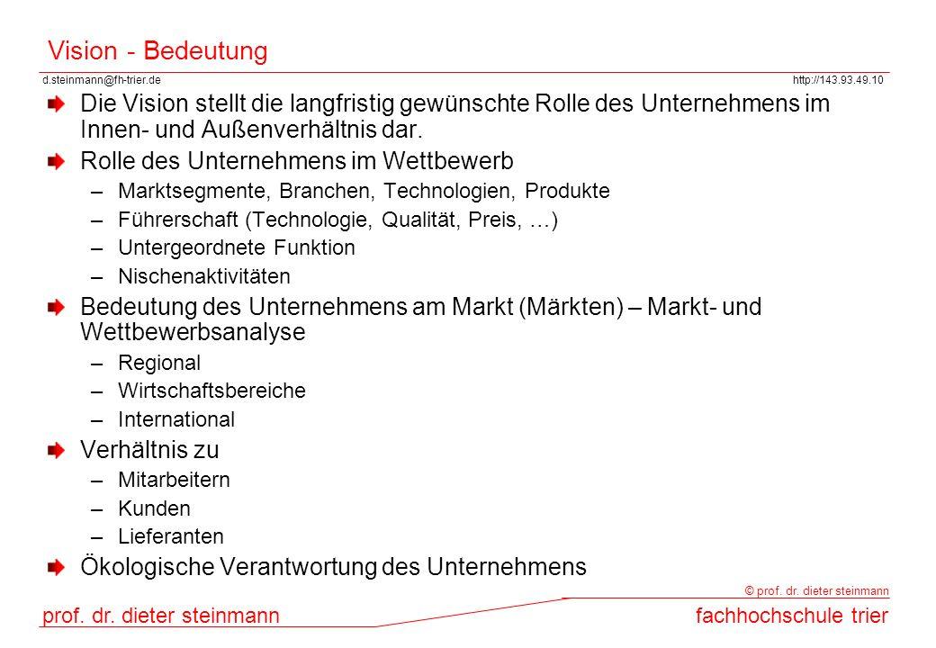d.steinmann@fh-trier.dehttp://143.93.49.10 prof. dr. dieter steinmannfachhochschule trier © prof. dr. dieter steinmann Vision - Bedeutung Die Vision s