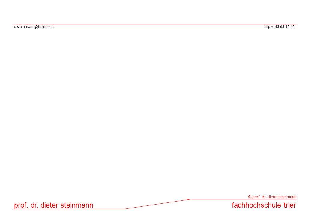 d.steinmann@fh-trier.dehttp://143.93.49.10 prof. dr. dieter steinmannfachhochschule trier © prof. dr. dieter steinmann