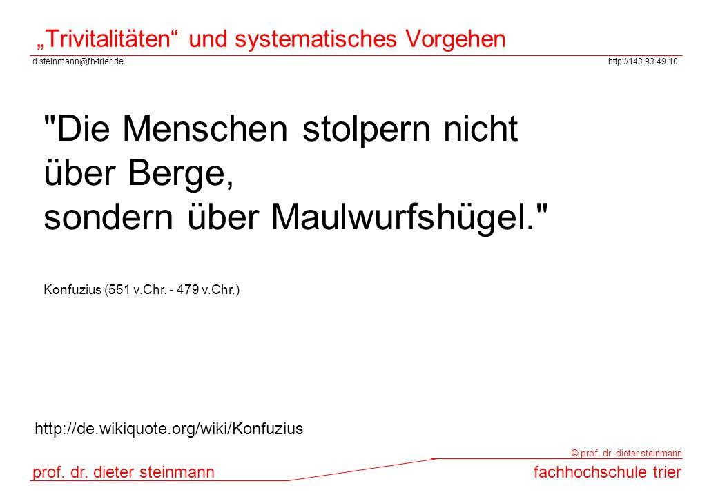 d.steinmann@fh-trier.dehttp://143.93.49.10 prof. dr. dieter steinmannfachhochschule trier © prof. dr. dieter steinmann Trivitalitäten und systematisch