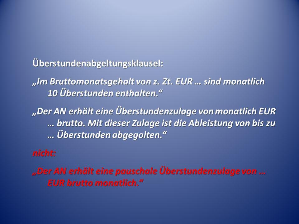 Überstundenabgeltungsklausel: Im Bruttomonatsgehalt von z. Zt. EUR … sind monatlich 10 Überstunden enthalten. Der AN erhält eine Überstundenzulage von