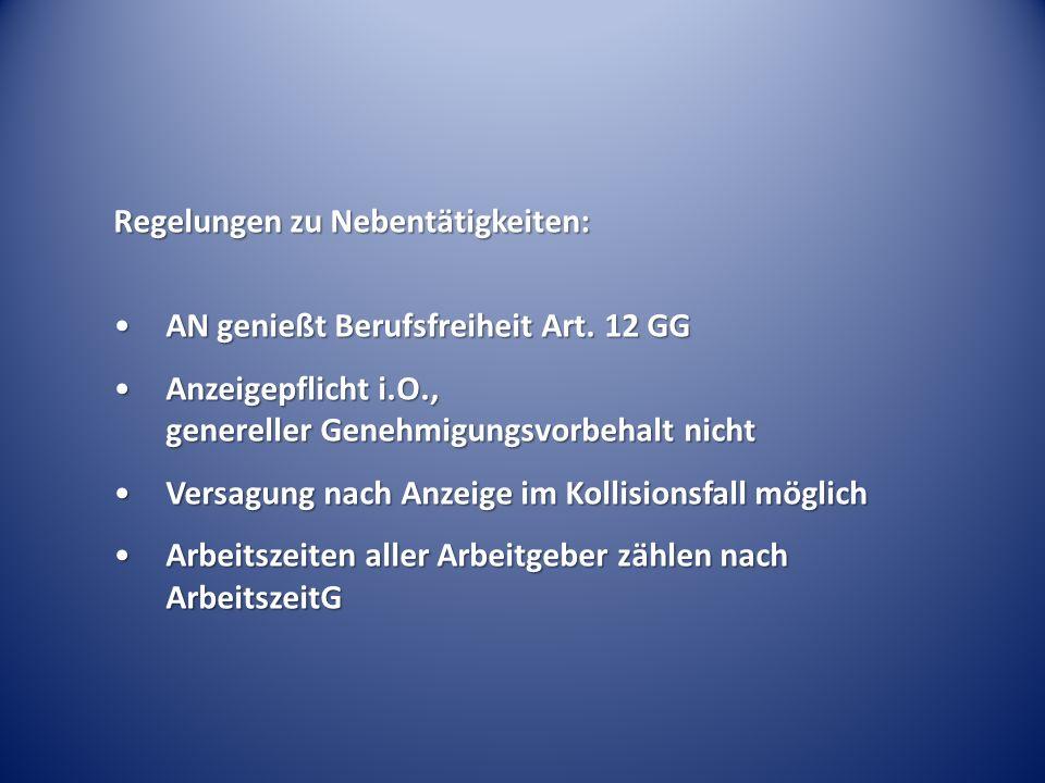 Regelungen zu Nebentätigkeiten: AN genießt Berufsfreiheit Art. 12 GGAN genießt Berufsfreiheit Art. 12 GG Anzeigepflicht i.O., genereller Genehmigungsv