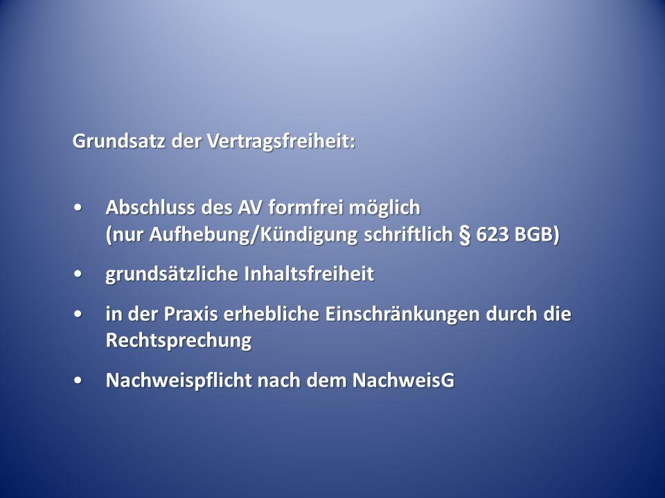 Grundsatz der Vertragsfreiheit: Abschluss des AV formfrei möglich (nur Aufhebung/Kündigung schriftlich § 623 BGB)Abschluss des AV formfrei möglich (nu