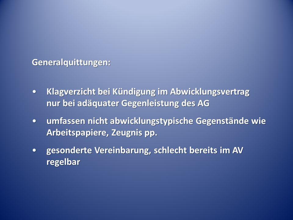 Generalquittungen: Klagverzicht bei Kündigung im Abwicklungsvertrag nur bei adäquater Gegenleistung des AGKlagverzicht bei Kündigung im Abwicklungsver