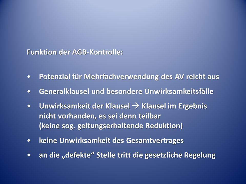 Funktion der AGB-Kontrolle: Potenzial für Mehrfachverwendung des AV reicht ausPotenzial für Mehrfachverwendung des AV reicht aus Generalklausel und be
