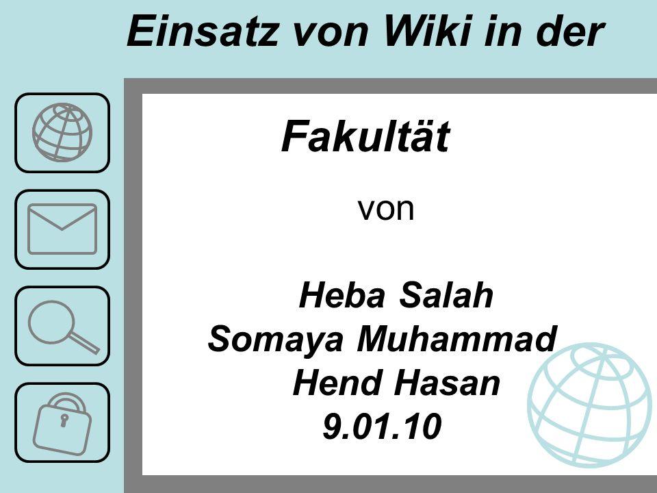 von Heba Salah Somaya Muhammad Hend Hasan 9.01.10 Einsatz von Wiki in der Fakultät