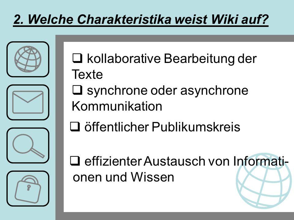 2. Welche Charakteristika weist Wiki auf.