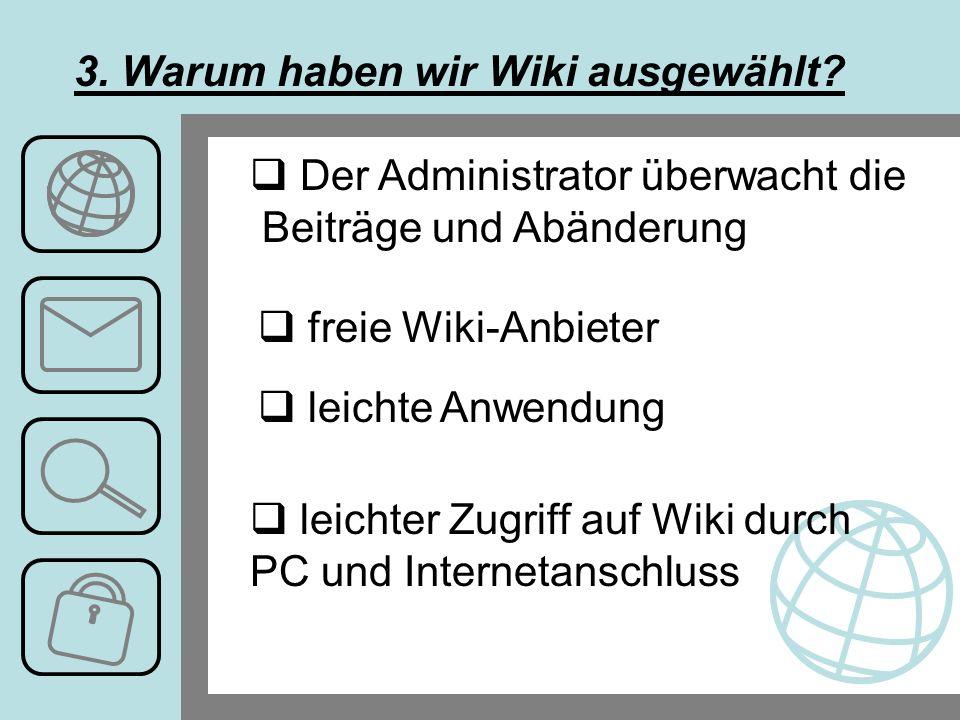 3. Warum haben wir Wiki ausgewählt.