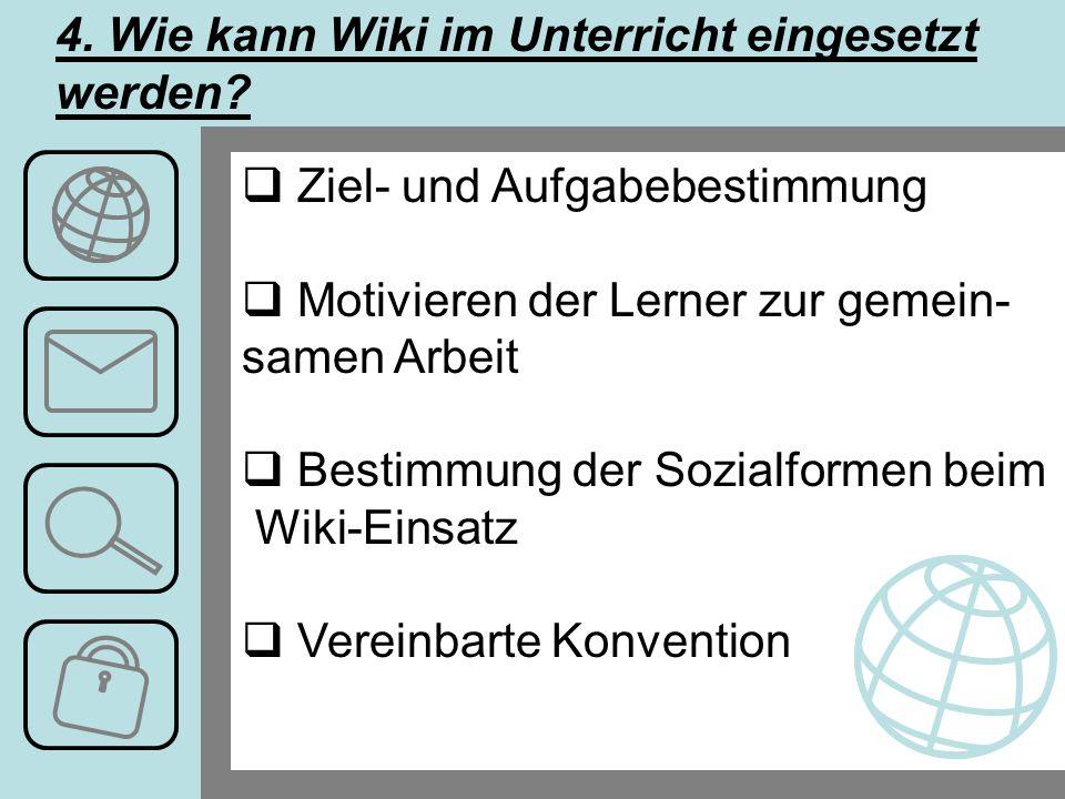 4. Wie kann Wiki im Unterricht eingesetzt werden.