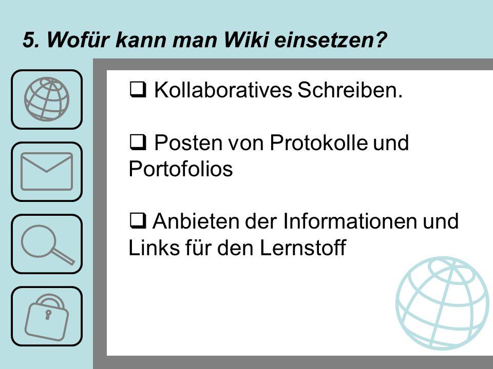 5. Wofür kann man Wiki einsetzen. Kollaboratives Schreiben.