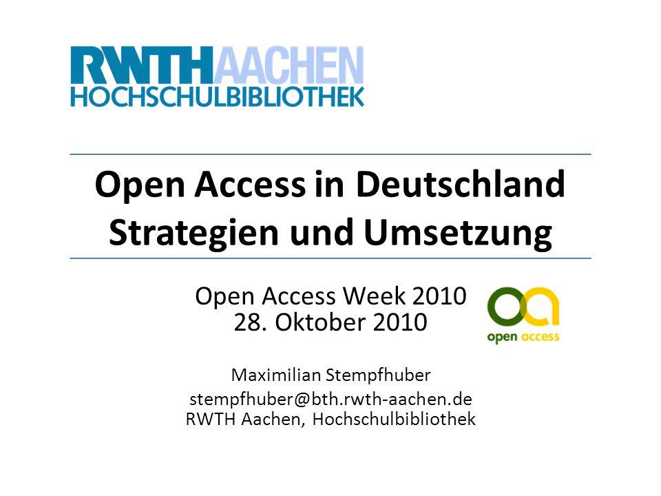 Open Access in Deutschland Strategien und Umsetzung Open Access Week 2010 28. Oktober 2010 Maximilian Stempfhuber stempfhuber@bth.rwth-aachen.de RWTH