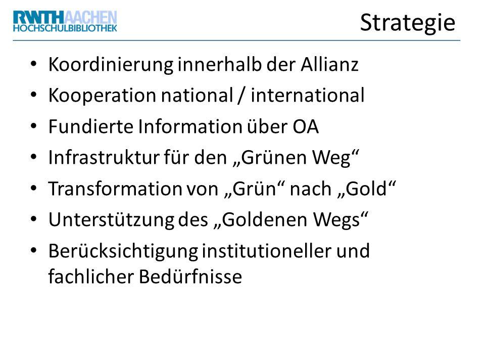 Strategie Koordinierung innerhalb der Allianz Kooperation national / international Fundierte Information über OA Infrastruktur für den Grünen Weg Tran