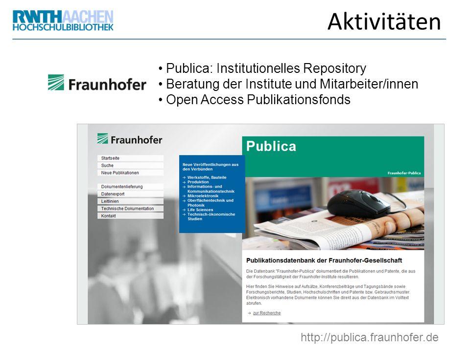 Aktivitäten Publica: Institutionelles Repository Beratung der Institute und Mitarbeiter/innen Open Access Publikationsfonds http://publica.fraunhofer.