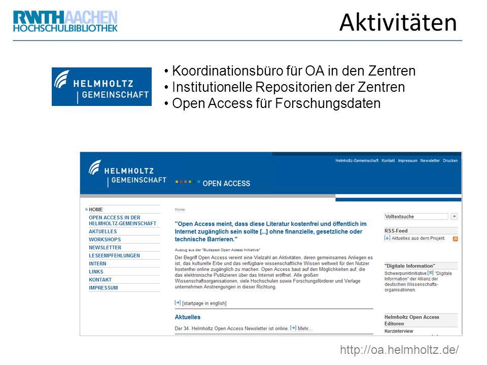 Aktivitäten Koordinationsbüro für OA in den Zentren Institutionelle Repositorien der Zentren Open Access für Forschungsdaten http://oa.helmholtz.de/