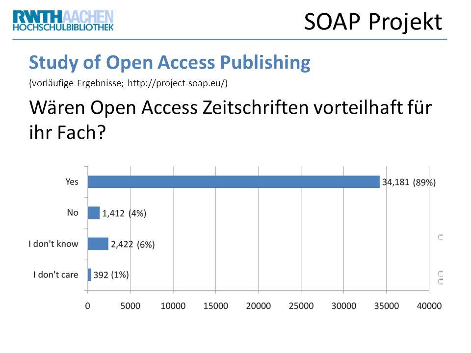SOAP Projekt Study of Open Access Publishing (vorläufige Ergebnisse; http://project-soap.eu/) Wären Open Access Zeitschriften vorteilhaft für ihr Fach