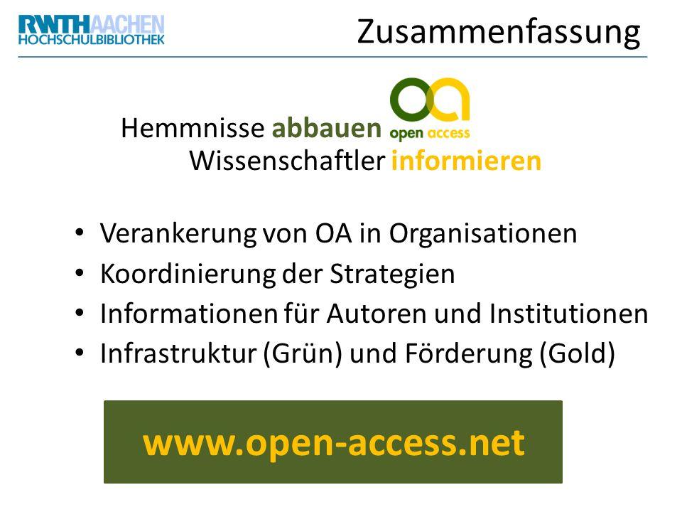 Zusammenfassung Hemmnisse abbauen Wissenschaftler informieren Verankerung von OA in Organisationen Koordinierung der Strategien Informationen für Auto