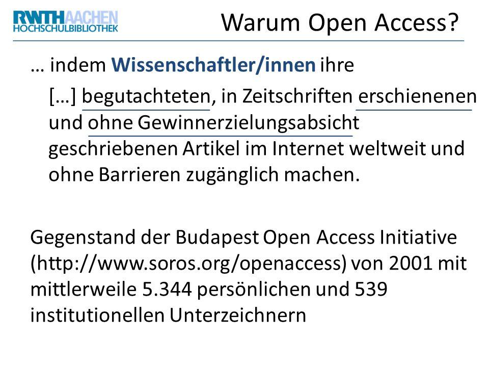 Warum Open Access? … indem Wissenschaftler/innen ihre […] begutachteten, in Zeitschriften erschienenen und ohne Gewinnerzielungsabsicht geschriebenen