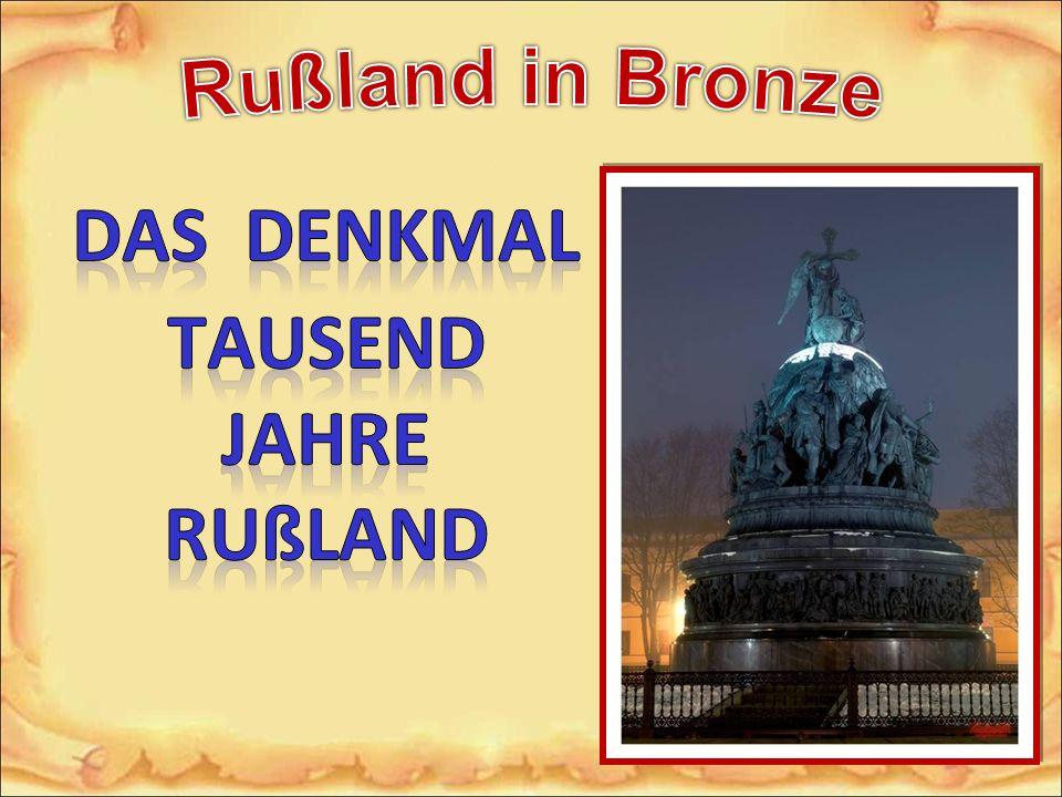 Die Urkunde __________ _________________ «Rußland in Bronze. Das Denkmal Tausend Jahre Rußland «