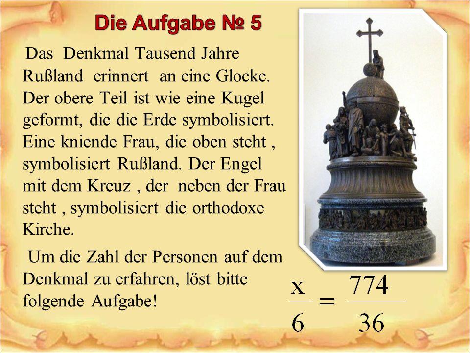 Das Denkmal Tausend Jahre Rußland erinnert an eine Glocke. Der obere Teil ist wie eine Kugel geformt, die die Erde symbolisiert. Eine kniende Frau, di
