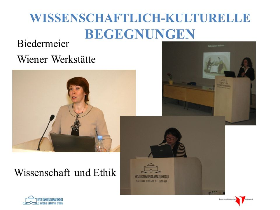 WISSENSCHAFTLICH-KULTURELLE BEGEGNUNGEN Biedermeier Wiener Werkstätte Wissenschaft und Ethik