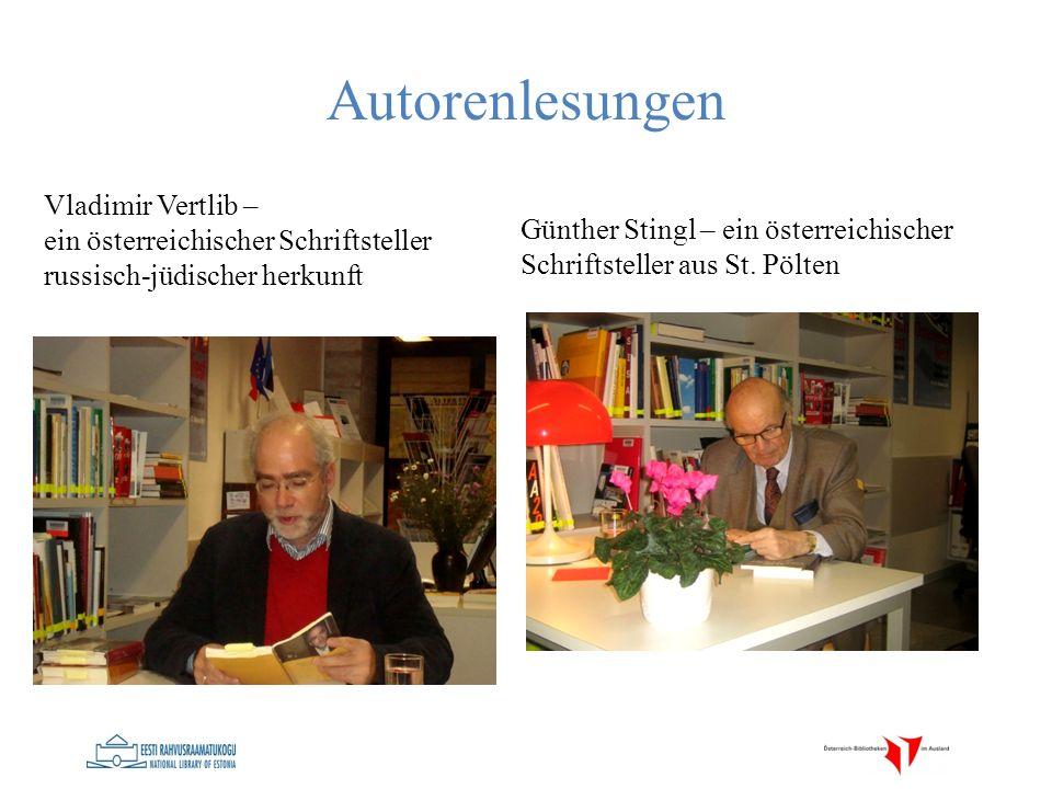 Autorenlesungen Vladimir Vertlib – ein österreichischer Schriftsteller russisch-jüdischer herkunft Günther Stingl – ein österreichischer Schriftsteller aus St.