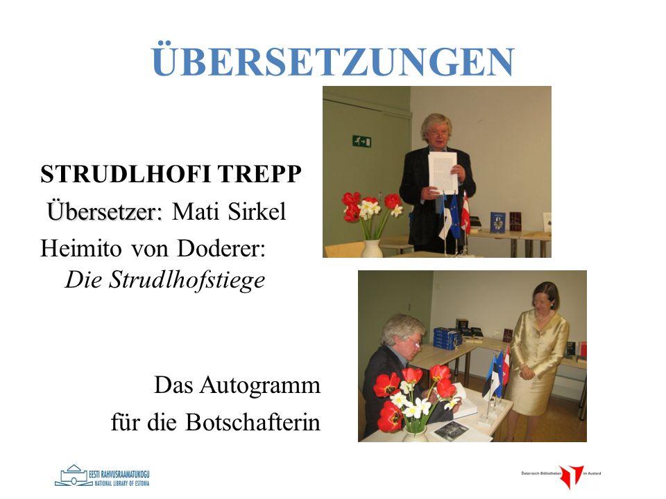 ÜBERSETZUNGEN STRUDLHOFI TREPP Übersetzer: Übersetzer: Mati Sirkel Heimito von Doderer: Die Strudlhofstiege Das Autogramm für die Botschafterin