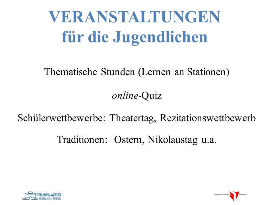 Thematische Stunden (Lernen an Stationen) online-Quiz Schülerwettbewerbe: Theatertag, Rezitationswettbewerb Traditionen: Ostern, Nikolaustag u.a. VERA