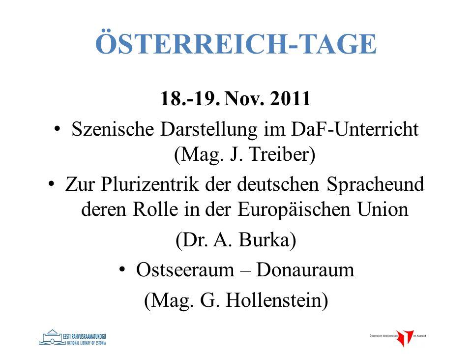 ÖSTERREICH-TAGE 18.-19. Nov. 2011 Szenische Darstellung im DaF-Unterricht (Mag. J. Treiber) Zur Plurizentrik der deutschen Spracheund deren Rolle in d
