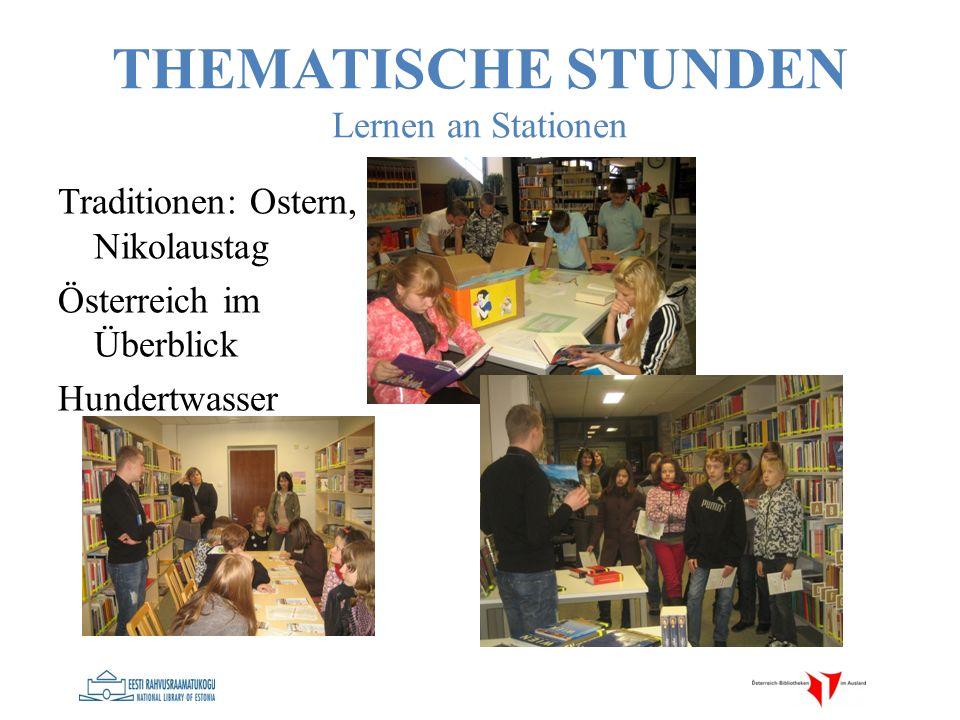 THEMATISCHE STUNDEN Lernen an Stationen Traditionen: Ostern, Nikolaustag Österreich im Überblick Hundertwasser